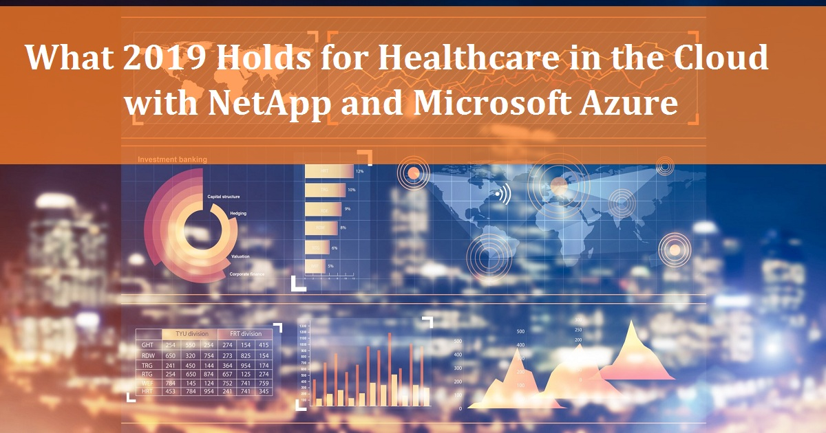 What 2019 Holds for Healthcare in the Cloud with NetApp and Microsoft Azure