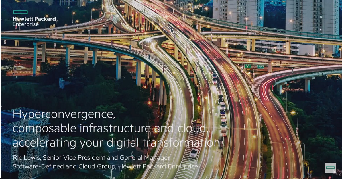 Hyperconvergence, composable infrastructure and cloud, accelerating your digital transformation