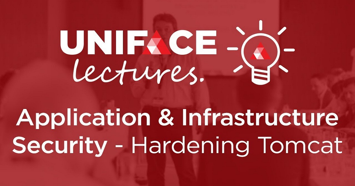 Uniface Lectures Webinar - Application & Infrastructure Security - Hardening Tomcat