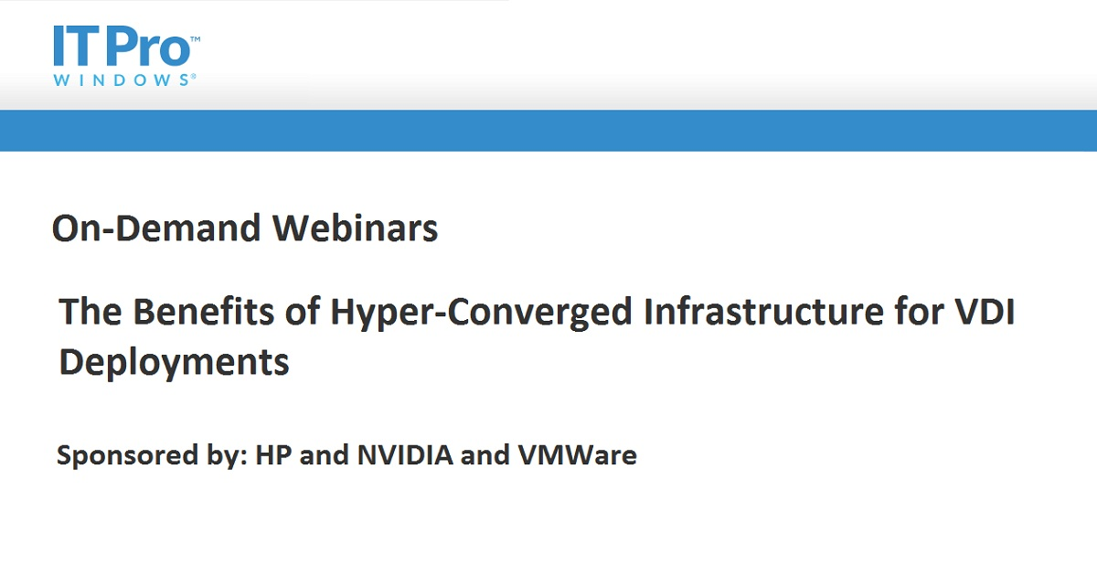 The Benefits of Hyper-Converged Infrastructure for VDI Deployments