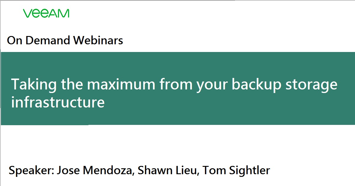 Taking the maximum from your backup storage infrastructure