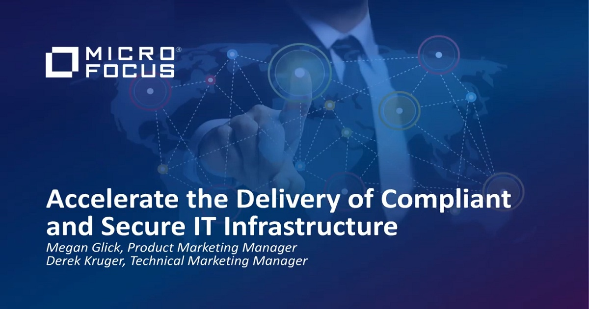Accelerate the Delivery of Compliant and Secure IT Infrastructure