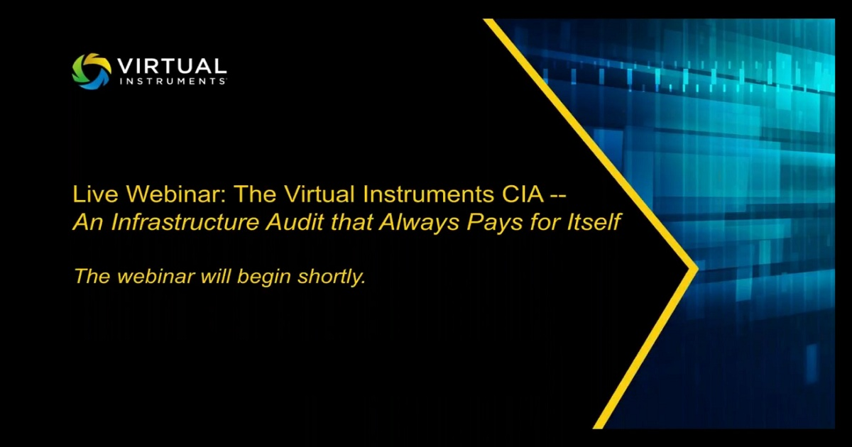 Webinar: Virtual Instruments IPA - the Infrastructure Performance Audit that Always Pays for Itself