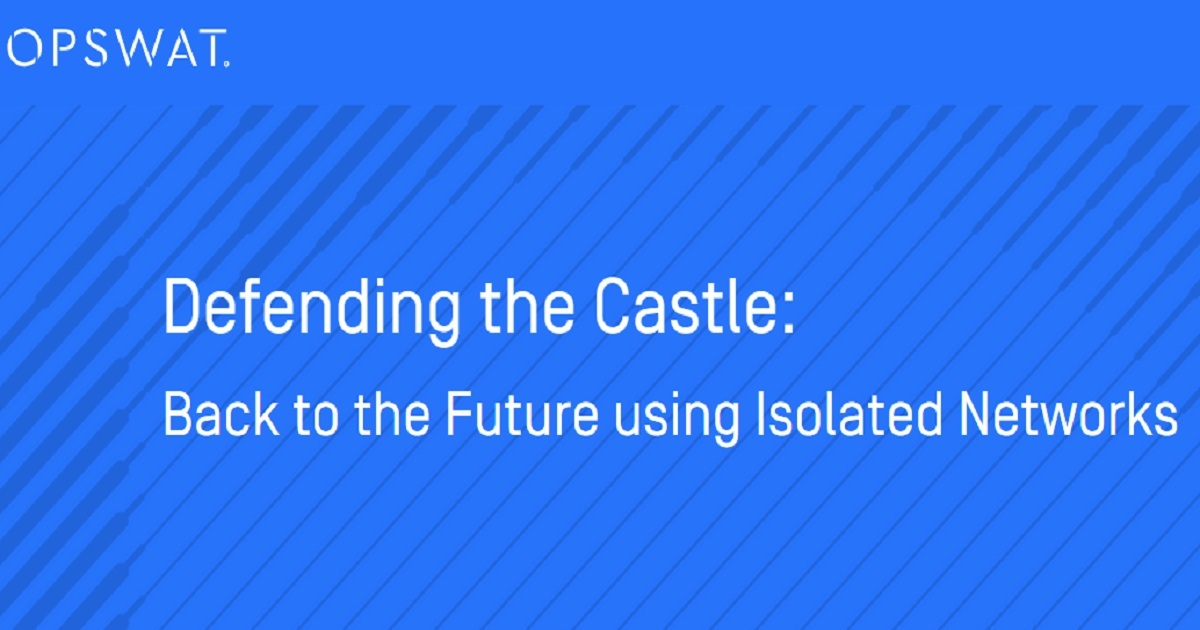 """""""Defending the Castle: Back to the Future using Isolated Networks"""""""