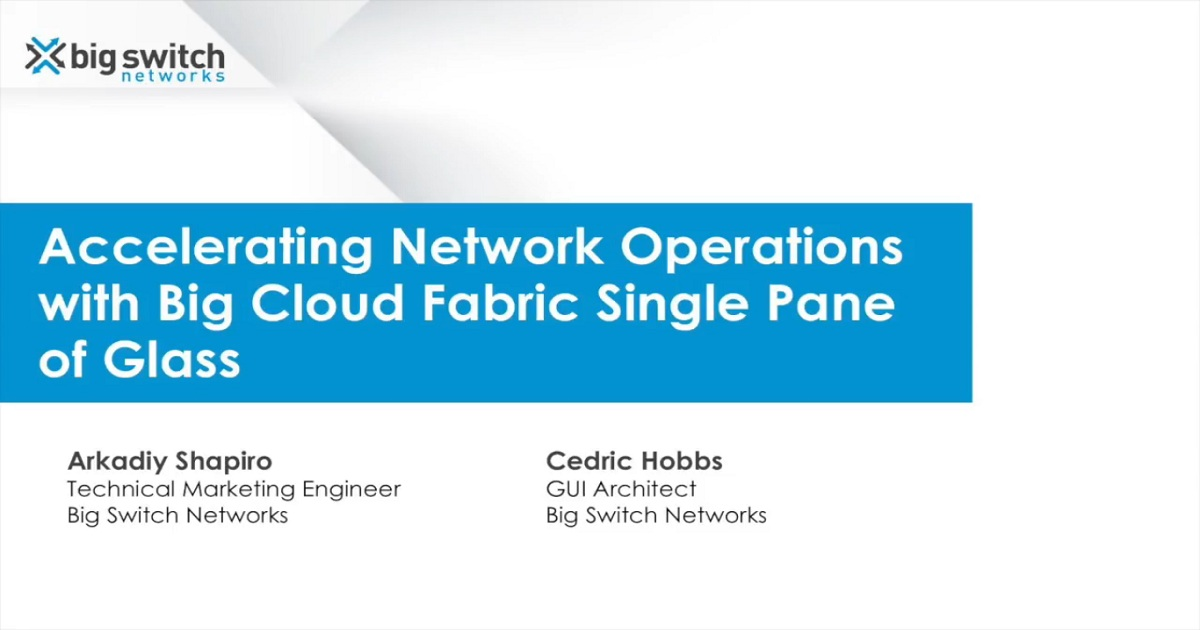 Accelerating Network Operations with Big Cloud Fabric Single Pane of Glass Session 1