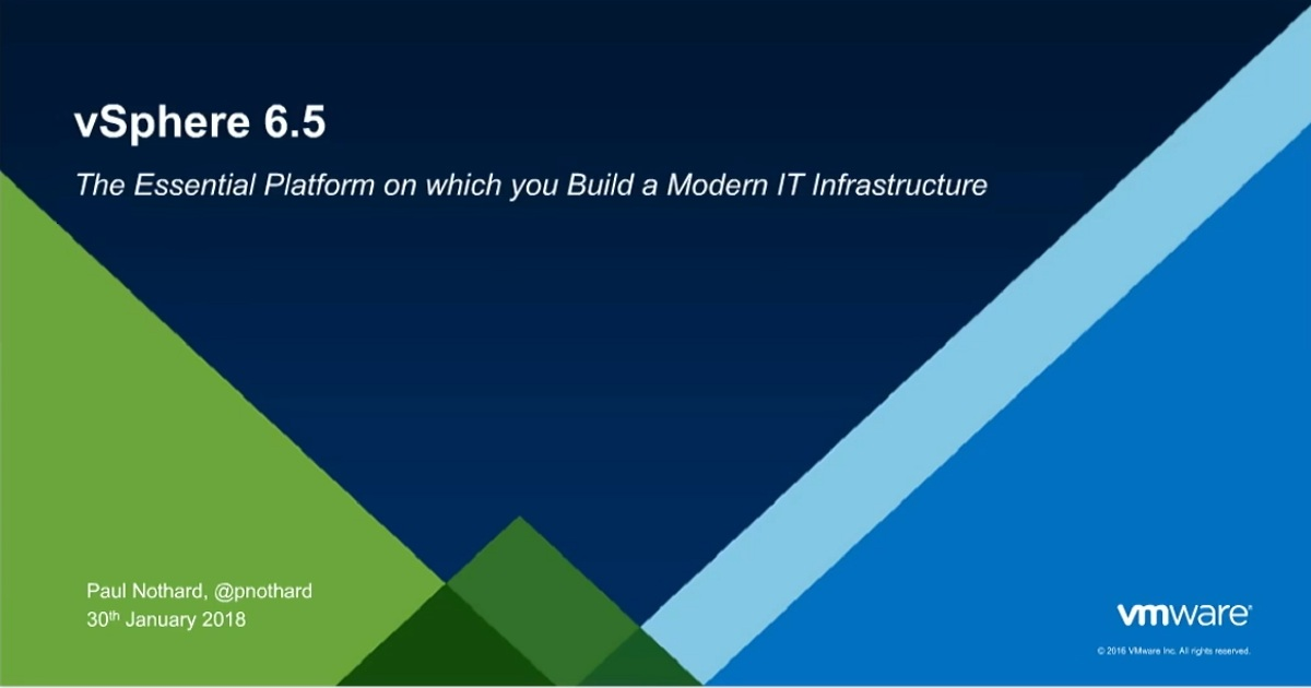 vSphere 6.5: The Essential Platform on which to Build a Modern IT Infrastructure