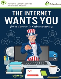 THE INTERNET WANTS YOU FOR A CAREER IN CYBERSECURITY!