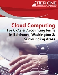 CLOUD COMPUTING FOR CPAS & ACCOUNTING FIRMS IN BALTIMORE, WASHINGTON & SURROUNDING AREAS