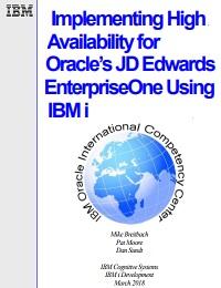 IMPLEMENTING HIGH AVAILABILITYFOR ORACLE'SJD EDWARDS ENTERPRISEONE USING IBM I