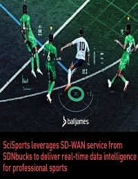 SCISPORTS LEVERAGES SD-WAN SERVICE FROM SDNBUCKS TO DELIVER REAL-TIME DATA INTELLIGENCE FOR PROFESSIONAL SPORTS