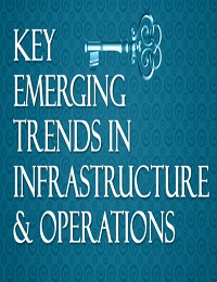 KEY EMERGING TRENDS IN INFRASTRUCTURE & OPERATIONS