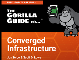 THE GORILLA GUIDE TO CONVERGED INFRASTRUCTURE