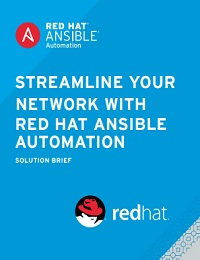STREAMLINE YOUR NETWORK WITH RED HAT ANSIBLE AUTOMATION
