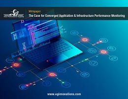 THE CASE FOR CONVERGED APPLICATION INFRASTRUCTURE PERFORMANCE MONITORING