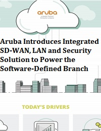 ARUBA INTRODUCES INTEGRATED SD-WAN, LAN AND SECURITY SOLUTION TO POWER THE SOFTWARE-DEFINED BRANCH